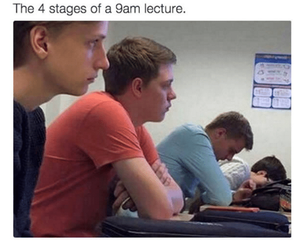 Funny Picture 4 stages of 9 AM lecture